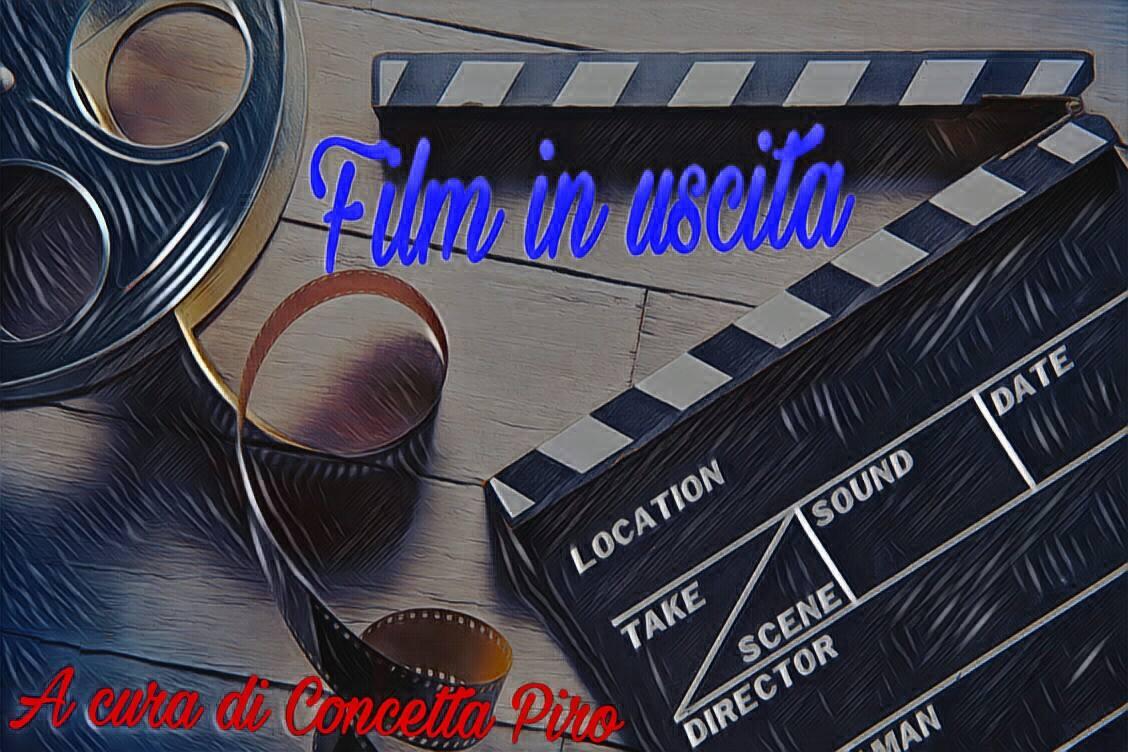 Film in sala dal 18 maggio, i nostri consigli